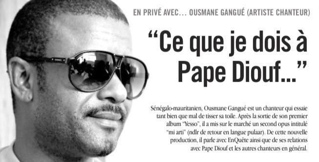 """OUSMANE GANGUÉ, ARTISTE CHANTEUR: """"CE QUE JE DOIS À PAPE DIOUF…"""""""