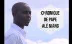 AUDIO: Chronique hebdomadaire de Pape Alé NIANG