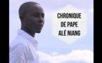 Voici la chronique du 14 novembre de Pape Alé Niang