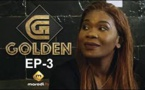 Série - GOLDEN - Episode 3