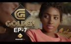 Série - GOLDEN - Episode 7