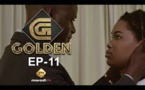 Série - GOLDEN - Episode 11