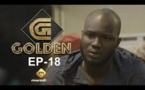Série - GOLDEN - Episode 18