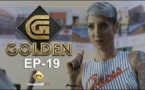 Série - GOLDEN - Episode 19