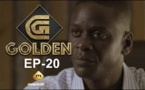 Série - GOLDEN - Episode 20