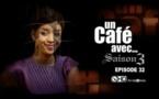 Un Cafe Avec....Saison3 - Episode N°32