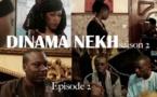 Dinama Nékh - Saison 2 - Épisode 30