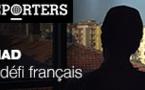 Reporters sur France 24:Jihad, le défi intérieur de la France(vidéo)